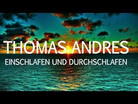 Geführte Meditation - Einschlafen und Durchschlafen - Thomas Andres - YouTube