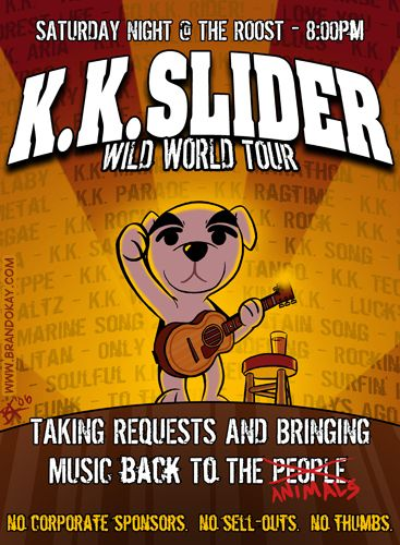 K.K. Slider Wild World Tour :) I wouldn't miss it!! Only certain people will get this!! LOL