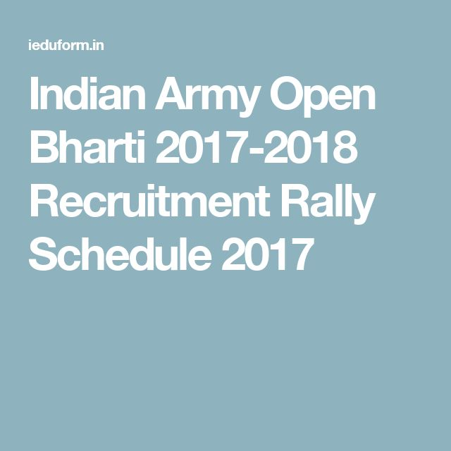 Indian Army Open Bharti 2017-2018 Recruitment Rally Schedule 2017