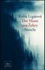 """Kveta Lagatova """"Der Mann aus Zelary""""                                    (LK) 04/2010"""