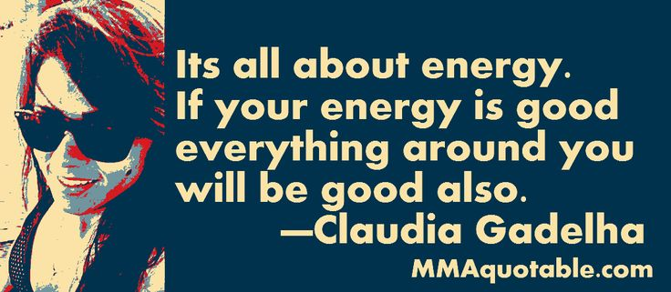 Motivational Quotes with Pictures: Claudia Gadelha on emitting good energy
