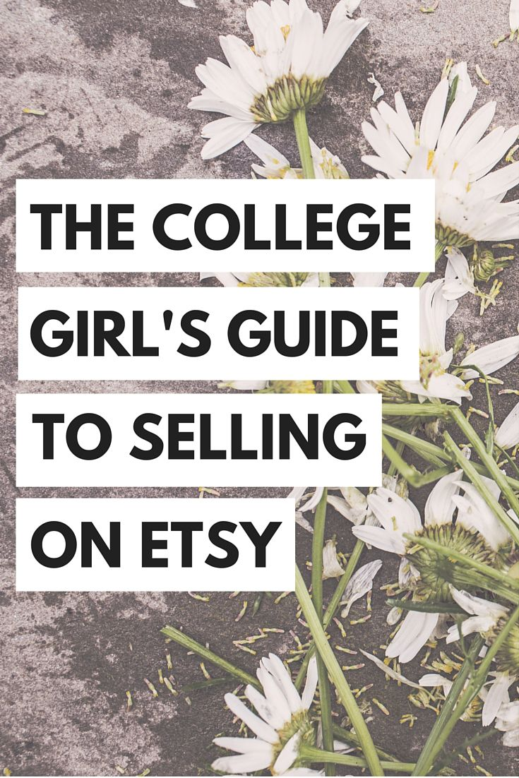 Everything you need to know about starting an Etsy store while in college!