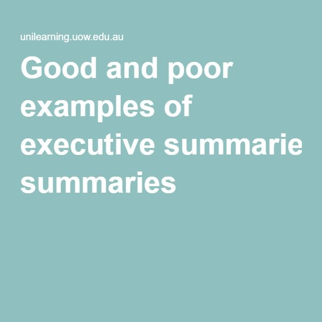 Good and poor examples of executive summaries