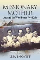 MISSIONARY MOTHER: Around the World with Five Kids by Lisa Enqvist
