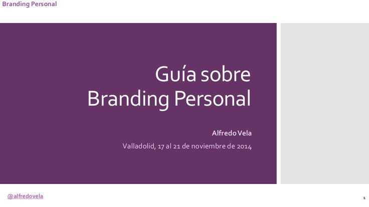 Guía de Marca Personal by Alfredo Vela Zancada via slideshare