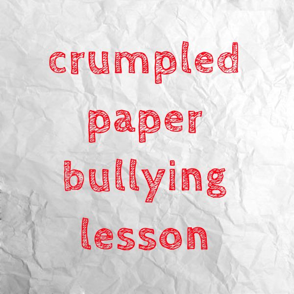 crumpled-paper bullying lesson
