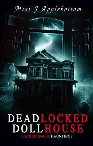 Deadlocked Dollhouse Locked House Hauntings Book 1 By M Books