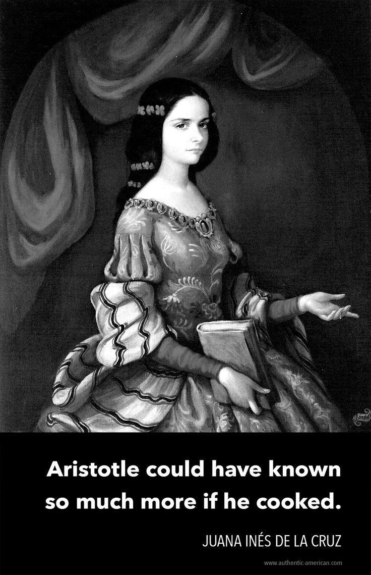 Juana Inés de la Cruz on Aristotle and Cooking – Authentic American
