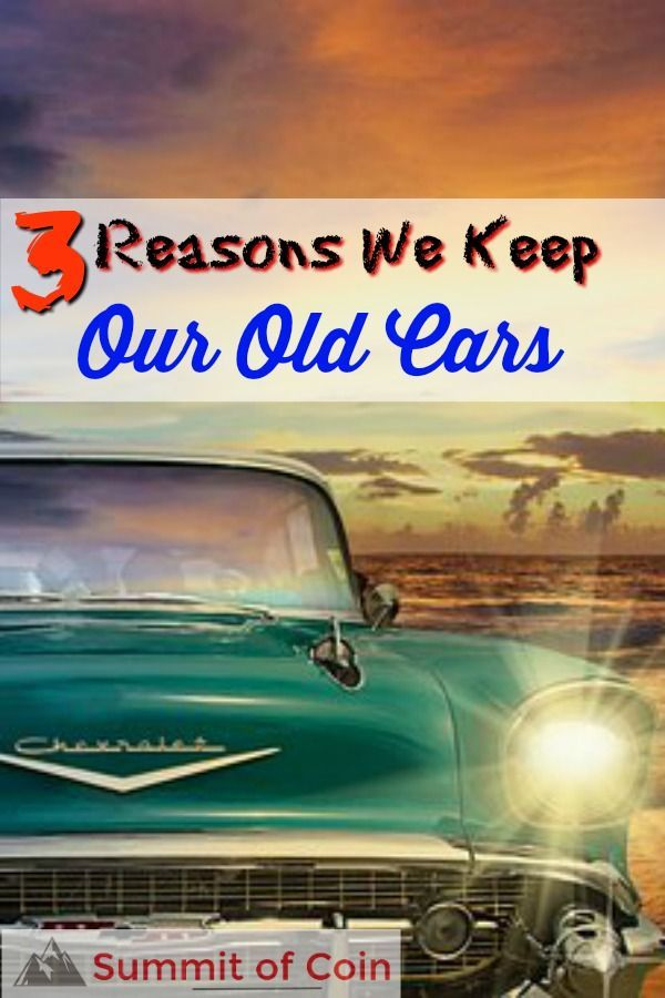 Three Reasons We Keep Our Old Cars Old Cars Car Cost Money