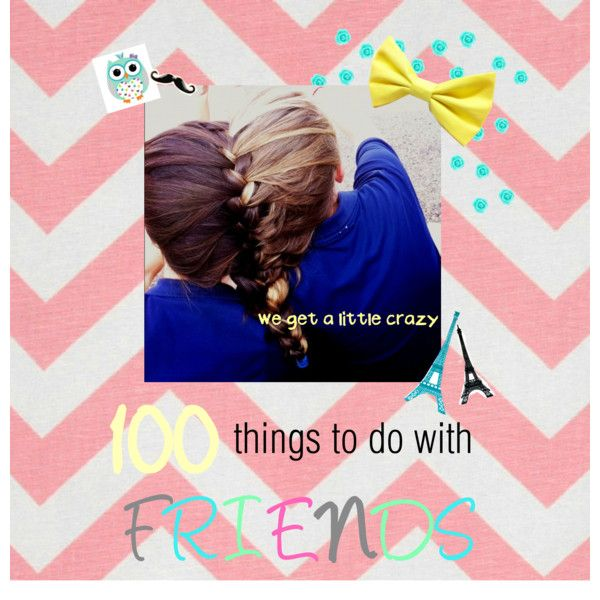 22 Best Fun Things To Do With Friends Images On Pinterest