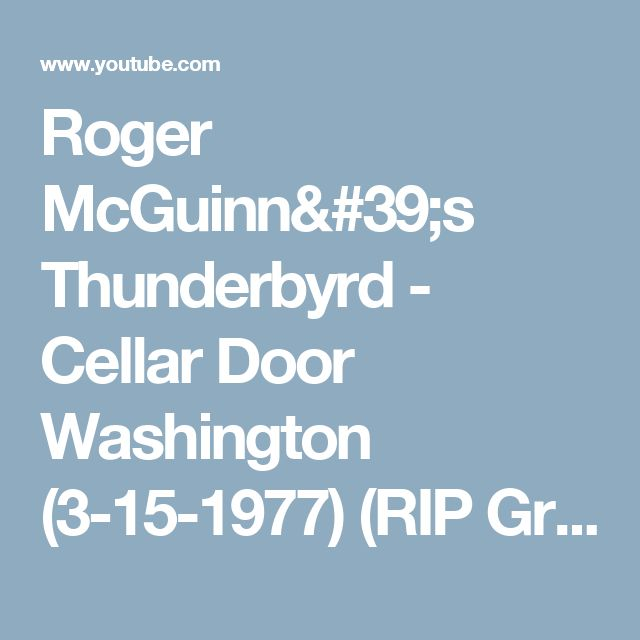 Roger McGuinn's Thunderbyrd - Cellar Door Washington (3-15-1977) (RIP Gregg Thomas) - YouTube