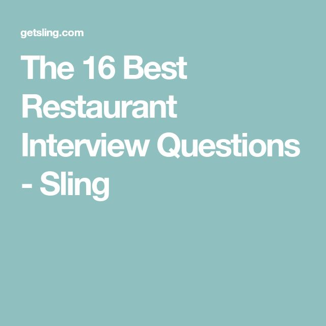 The 16 Best Restaurant Interview Questions - Sling