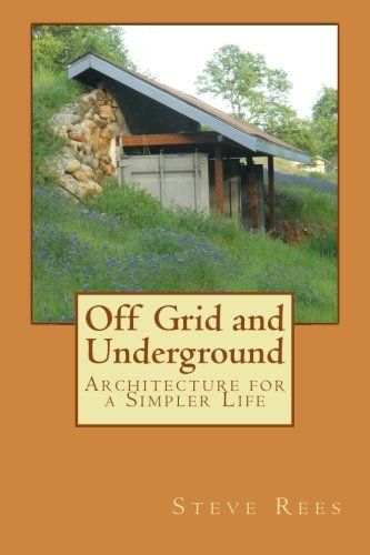 Off Grid and Underground: A Simpler Way to Live by Steve ... https://www.amazon.com/dp/1493798510/ref=cm_sw_r_pi_dp_x_iGkayb65D88XS