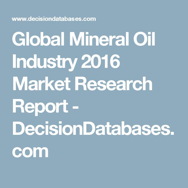 Global Mineral Oil Industry 2016 Market Research Report - DecisionDatabases.com