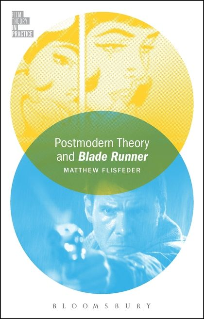 Red Wedge is delighted to share an excerpt from Matthew Flisfeder's book  Postmodern Theory and Blade Runner (2017). The book is part of the  Bloomsbury series Film Theory in Practice, edited by Todd McGowan. This  excerpt comes from the end of the second chapter.  With a sequel coming up later
