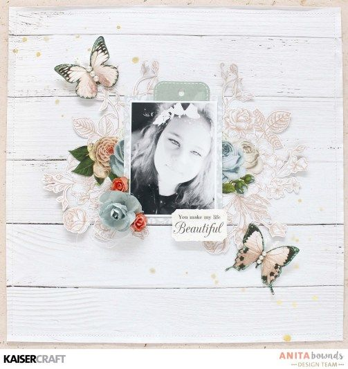 you make my life beautiful Layout By Anita Bownds (1)