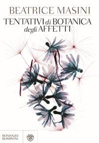 Tentativi di botanica degli affetti, Beatrice Masini