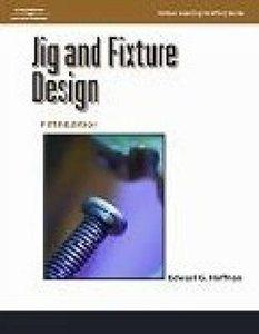 Jig and Fixture Design 9781401811075 by Edward G. Hoffman  http://cgi.ebay.com.au/ws/eBayISAPI.dll?ViewItem=130921270746 @Sydney_Uni @MonashUni @UNSW @Melissa Squires Hayes University @Rose Pendleton Pendleton Mitschke @uwa_is @Saundra Deppa Campbell of Adelaide