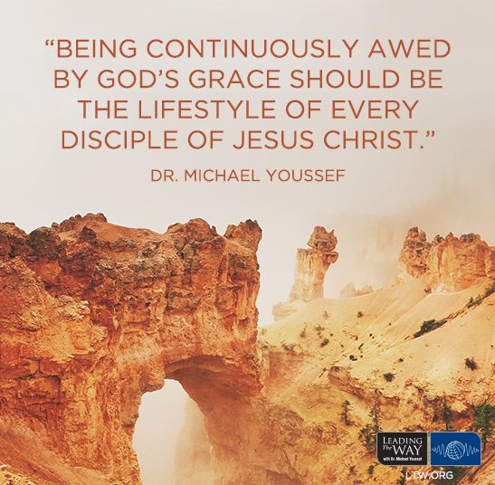 """Is God's #grace still amazing to you? """"Being continuously awed by God's grace should be the lifestyle of every disciple of Jesus Christ."""" -Dr. Michael Youssef"""