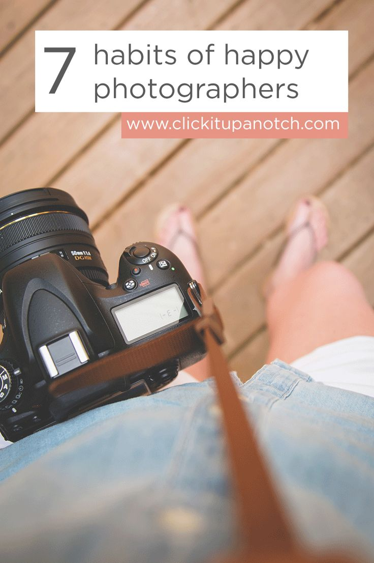 these are such great reminders and habits to create for photographers via clickitupanotch - Best Camera For Medical Photography