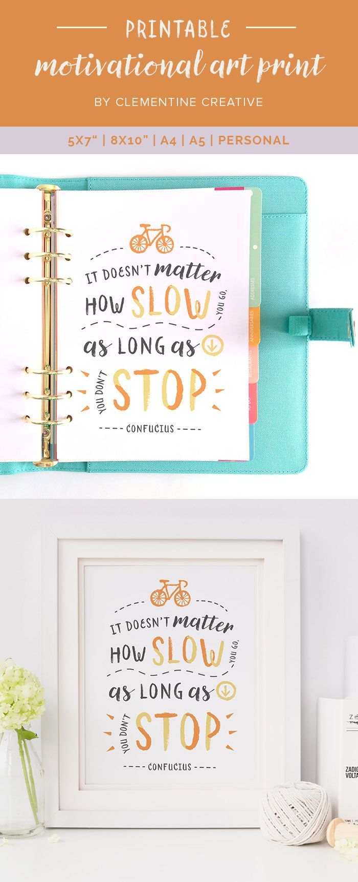 "Frustrated with slow progress? Keep this inspirational art print on your desk to remind you that it is okay to go slow, as long as you don't stop. This print is available in 5x7"", 8x10"", A5, A4 and Personal size. Click here to buy."