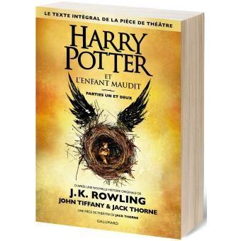 Livre Harry Potter - Texte intégral de la pièce de théâtre Parties 1 et 2 Tome 8 : Harry Potter et l'enfant maudit 19.95€