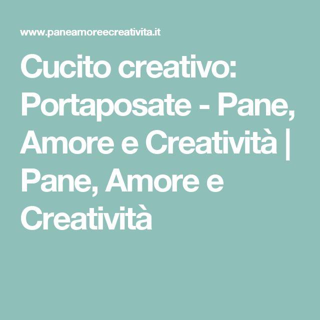 Cucito creativo: Portaposate - Pane, Amore e Creatività | Pane, Amore e Creatività