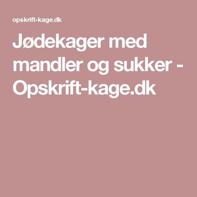 Jødekager med mandler og sukker - Opskrift-kage.dk