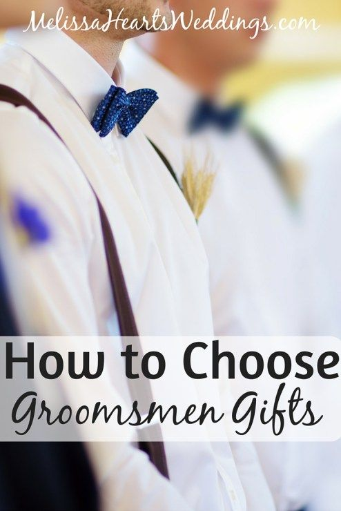Choosing A Wedding Gift List : How to Choose Groomsmen Gifts - Melissa Hearts Weddings