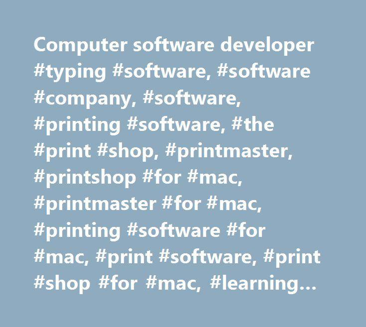 Computer software developer #typing #software, #software #company, #software, #printing #software, #the #print #shop, #printmaster, #printshop #for #mac, #printmaster #for #mac, #printing #software #for #mac, #print #software, #print #shop #for #mac, #learning #company, #the #learning #company, #mavis #beacon #online, #online #print #shop, #clip #art #software, #mavis #beacon, #calendar #creator, #calendar #creator #for #mac, #print #shop #download, #download #print #shop, #print #programs…