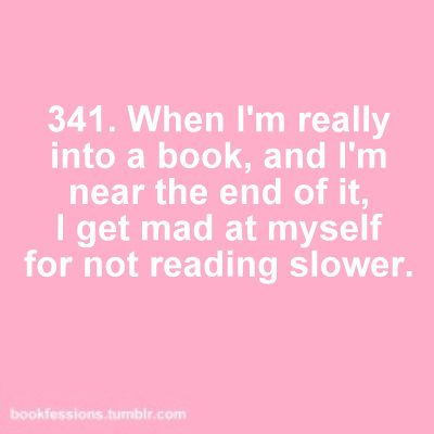 Bookworm Funny, Reading Slower, Book Confessions, Hunger Games, So True, Bookfessions 341, Bookish Problem Truths, Totally Me, Good Books