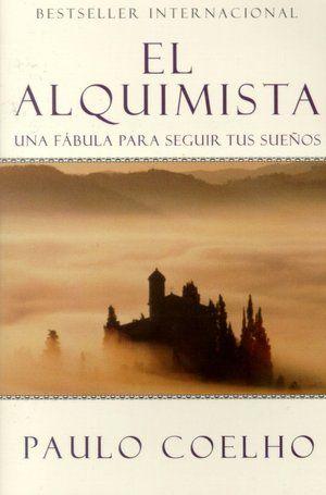El alquimista: Una fabula para seguir tus suenos (The Alchemist). My first Coelho read <3