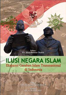 Ebook Ilusi Negara Islam - Ekspansi Gerakan Islam Transnasional di Indonesia PDF ~ DHOCNET Downloads - eBooks PDF, OpenWRT, BIOS Dump, Scripts, Games