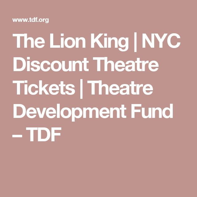 The Lion King | NYC Discount Theatre Tickets | Theatre Development Fund – TDF