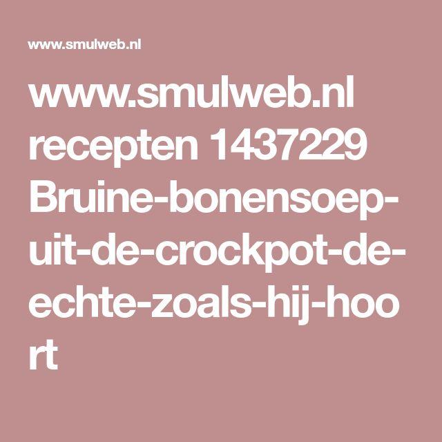 www.smulweb.nl recepten 1437229 Bruine-bonensoep-uit-de-crockpot-de-echte-zoals-hij-hoort