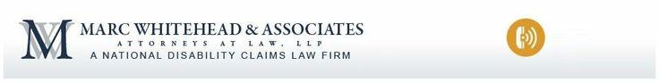 Marc Whitehead & Associates - Attorneys at Law, LLP - SSI, SSDI advocates