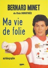Ma vie de folie, Bernard Minet ~ Le Bouquinovore