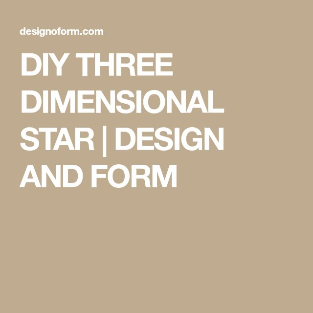 DIY THREE DIMENSIONAL STAR | DESIGN AND FORM