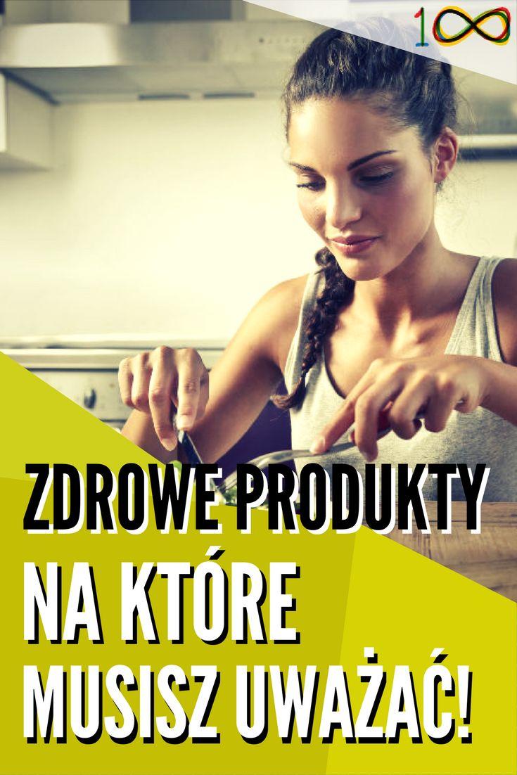 Zobacz na co uważać kupując produkty powszechnie uważane za zdrowe.