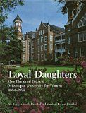 Loyal Daughters: One Hundred Years at Mississippi University for Women, 1884-1984