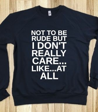 NOT TO BE RUDE BUT I DON'T CARE - glamfoxx.com - Skreened T-shirts, Organic Shirts, Hoodies, Kids Tees, Baby One-Pieces and Tote Bags