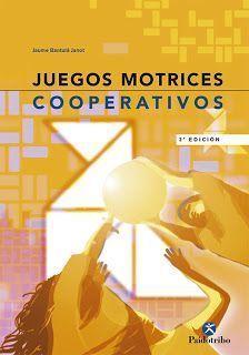 JUEGOS MOTRICES COOPERATIVOS. Libro gratis en pdf.