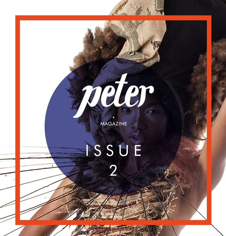 A glimpse into what to expect in Issue 2 of Peter magazine  www.petermagazine.com  #PeterMagazine #YoungFresh African