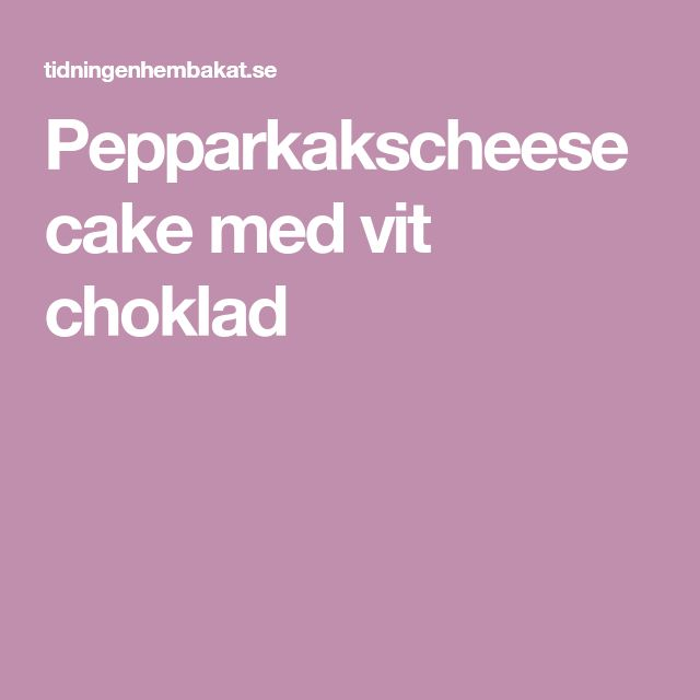 Pepparkakscheesecake med vit choklad