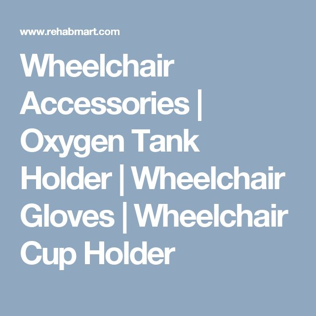 Wheelchair Accessories | Oxygen Tank Holder | Wheelchair Gloves | Wheelchair Cup Holder