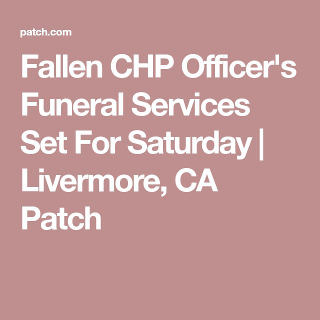 Fallen CHP Officer's Funeral Services Set For Saturday | Livermore, CA Patch