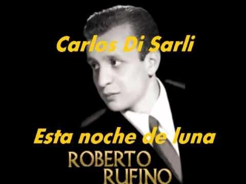 Carlos Di Sarli y su Orquesta Tipica, cantor Roberto Rufino.