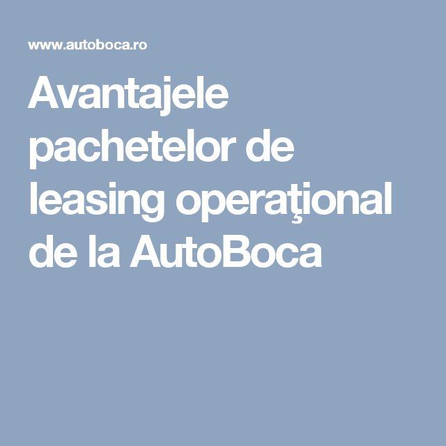 Avantajele pachetelor de leasing operaţional de la AutoBoca