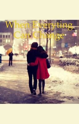 When everything can change #wattpad #romantiek