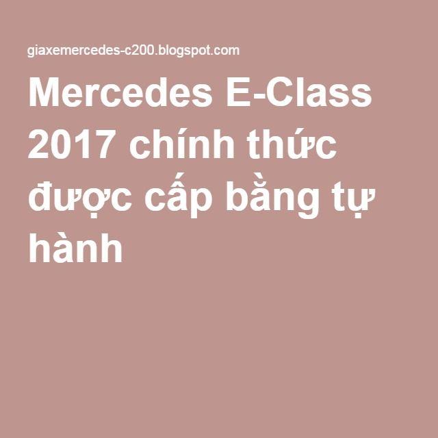 Mercedes E-Class 2017 chính thức được cấp bằng tự hành